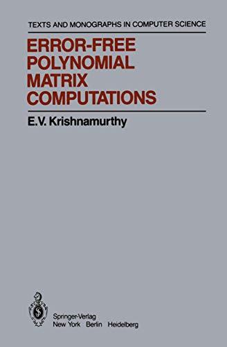 9780387961460: Error-Free Polynomial Matrix Computations (Monographs in Computer Science)