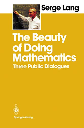 9780387961491: The Beauty of Doing Mathematics: Three Public Dialogues