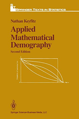 Applied Mathematical Demography. Second edition (Springer Texts: Nathan Keyfitz