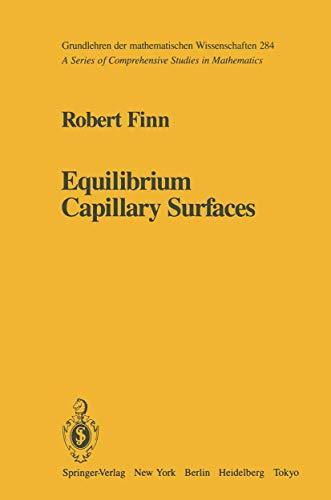 9780387961743: Equilibrium Capillary Surfaces (Grundlehren der mathematischen Wissenschaften) (v. 284)