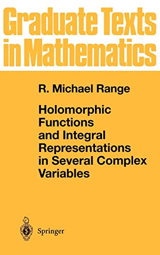 Holomorphic Functions and Integral Representations in Several: R. Michael Range