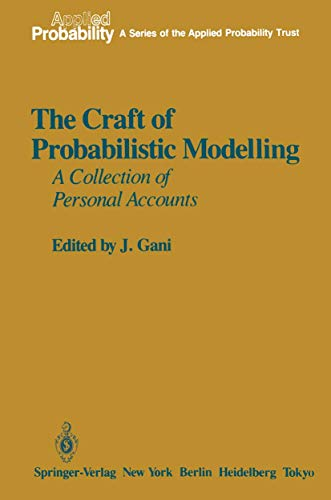 The Craft of Probabilistic Modelling: A Collection: Gani, J. [Editor];