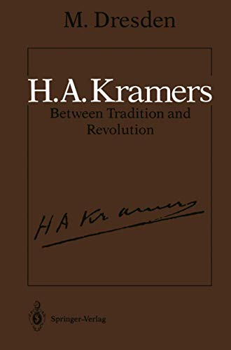 H.A. Kramers: Between Tradition and Revolution: Dresden, M.