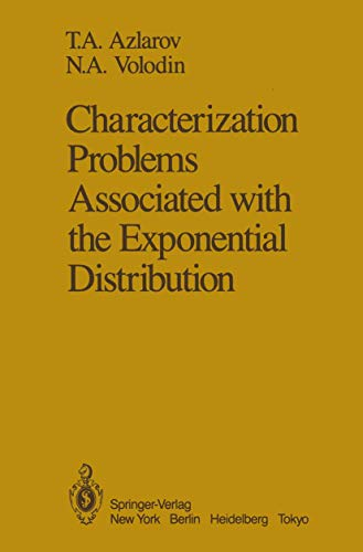Characterization Problems Associated with the Exponential Distribution: Azlarov, T. A., Volodin, N....