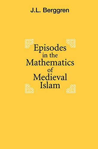 9780387963181: Episodes in the Mathematics of Medieval Islam