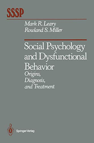 9780387963259 - Mark R. Leary; Rowland S. Miller: Social Psychology and Dysfunctional Behavior: Origins, Diagnosis, and Treatment (Springer Series in Social Psychology) - Book