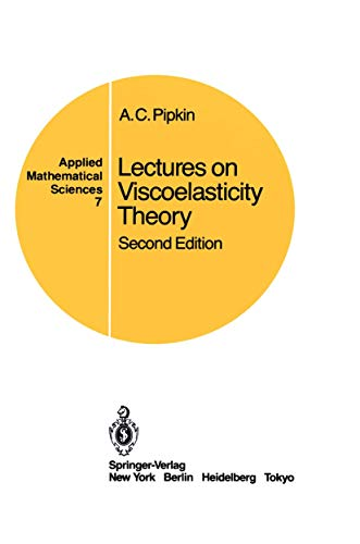 Lectures on Viscoelasticity Theory: Pipkin, A.C.