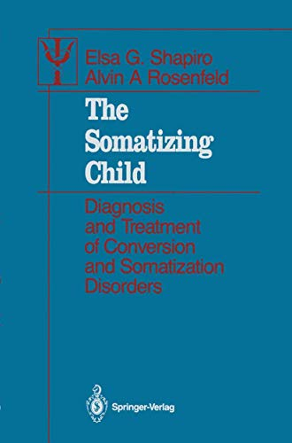 9780387963631: The Somatizing Child: Diagnosis and Treatment of Conversion and Somatization Disorders (Contributions to Psychology and Medicine)