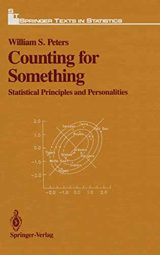 Counting for Something: Statistical Principles and Personalities: Peters, William S.