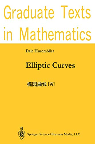 9780387963716 - Husm, Oller Dale, and Husemoller, Dale: Elliptic Curves (Graduate Texts in Mathematics) - Libro