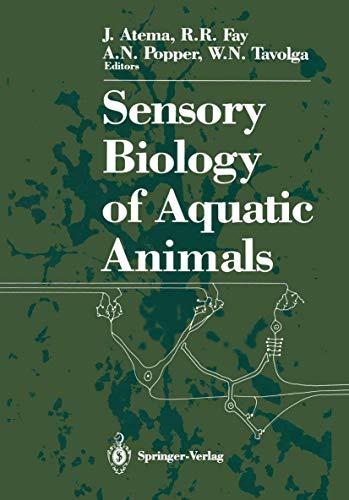 9780387963730 - J. Atema (Editor), Richard R. Fay (Editor), Arthur N. Popper (Editor), William N. Tavolga (Editor): Sensory Biology of Aquatic Animals - Book
