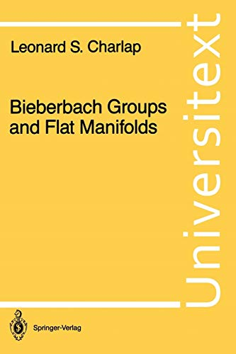 9780387963952: Bieberbach Groups and Flat Manifolds (Universitext)