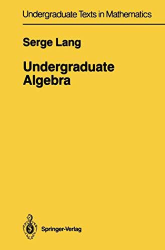 9780387964041: Undergraduate Algebra (Undergraduate Texts in Mathematics)