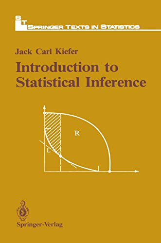 Introduction to Statistical Inference (Springer Texts in: Jack C. Kiefer
