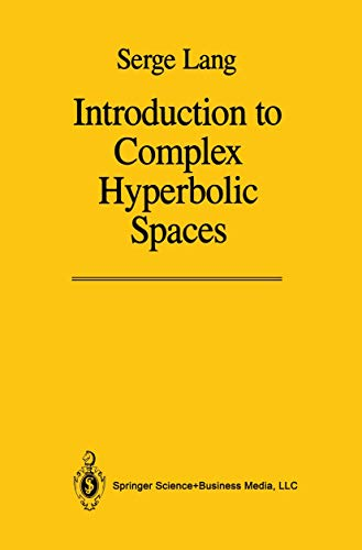 9780387964478: Introduction to Complex Hyperbolic Spaces