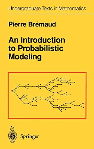 An Introduction to Probabilistic Modeling (Undergraduate Texts: Bremaud, Pierre