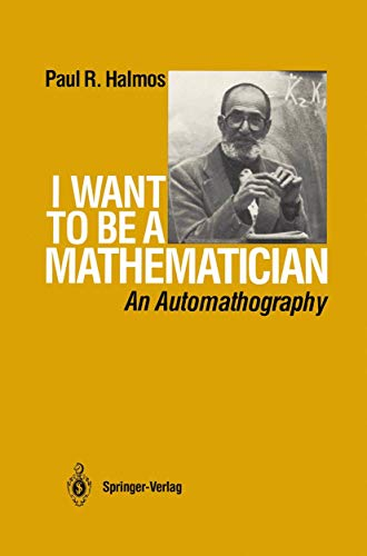 9780387964706: I Want to Be A Mathematician: An Automathography
