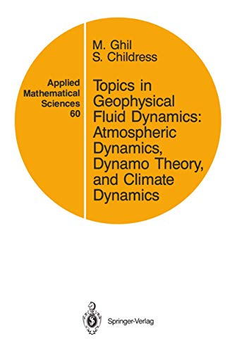 9780387964751: Topics in Geophysical Fluid Dynamics: Atmospheric Dynamics, Dynamo Theory, and Climate Dynamics