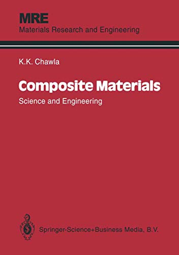 Composite Materials: Science and Engineering (Materials Research: Chawla, Krishan K.