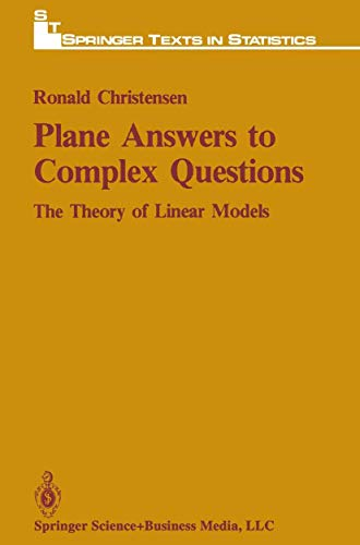 9780387964874: Plane Answers to Complex Questions: The Theory of Linear Models (Springer Texts in Statistics)