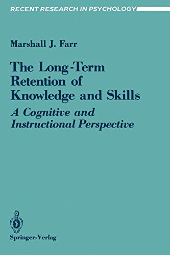 The Long-Term Retention of Knowledge and Skills.: Farr, Marshall J.