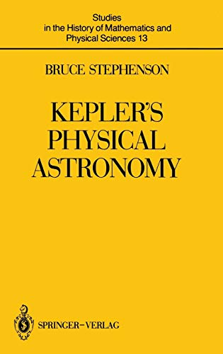 9780387965413: Kepler's Physical Astronomy: 013 (Studies in the History of Mathematics and Physical Sciences)