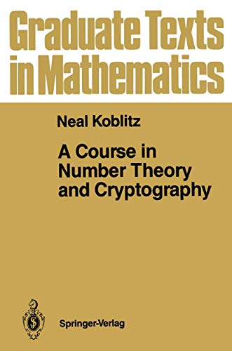 9780387965765: A Course in Number Theory and Cryptography (Graduate texts in mathematics)