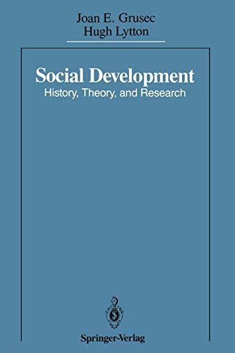 Social Development: History, Theory, and Research: Grusec, Joan E.;