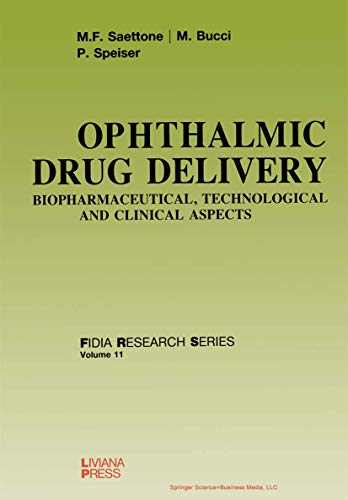9780387965994: Ophthalmic Drug Delivery: Biopharmaceutical, Technological and Clinical Aspects (FIDIA Research Series)