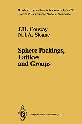 Sphere Packings, Lattices, and Groups (Grundlehren der Mathematischen Wissenschaften (Springer ...