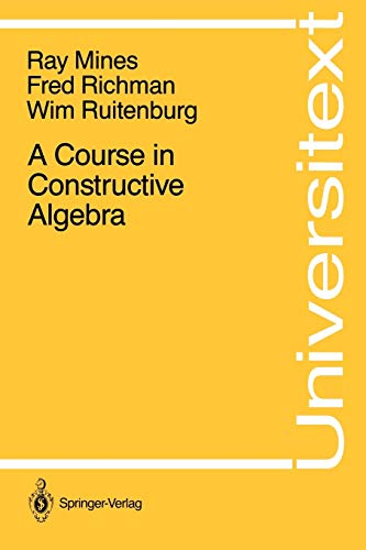 9780387966403: A Course in Constructive Algebra (Universitext)