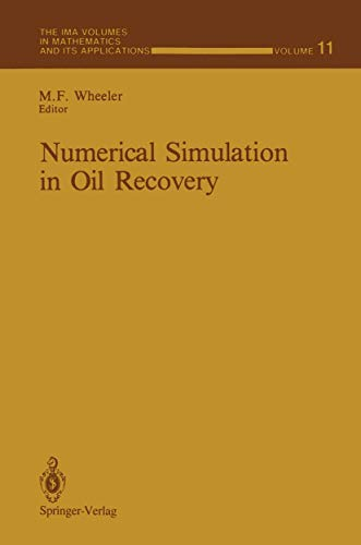 9780387966533: Numerical Simulation in Oil Recovery (The IMA Volumes in Mathematics and its Applications)