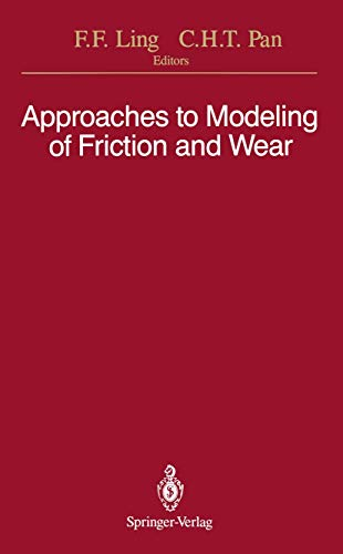 9780387966564: Approaches to Modeling of Friction and Wear: Proceedings of the Workshop on the Use of Surface Deformation Models to Predict Tribology Behavior, ... in the City of New York, December 17–19, 1986