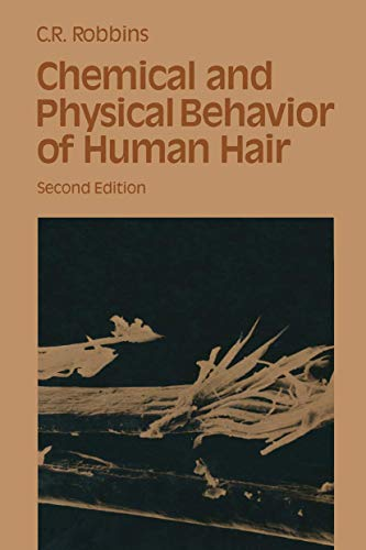 Chemical and physical behavior of human hair: Clarence R Robbins