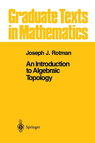 9780387966786: An Introduction to Algebraic Topology (Graduate Texts in Mathematics)