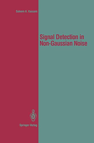 Signal Detection in Non-Gaussian Noise (Springer Texts: Kassam, Saleem A.