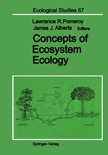 Concepts of Ecosystem Ecology: A Comparative View: Editor-Lawrence R. Pomeroy;