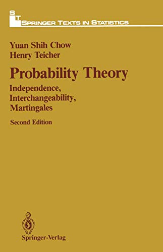 Probability Theory: Independence, Interchangeability, Martingales (Springer Texts: Teicher, Henry, Chow,