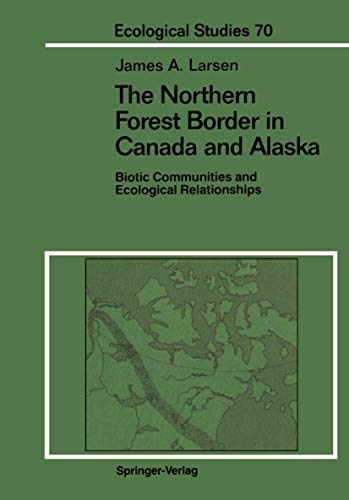 The Northern Forest Border in Canada and: James A. Larsen