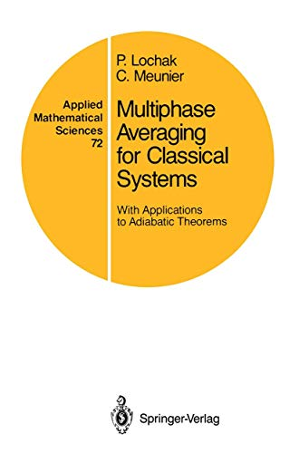 9780387967783: Multiphase Averaging for Classical Systems: With Applications to Adiabatic Theorems (Applied Mathematical Sciences)