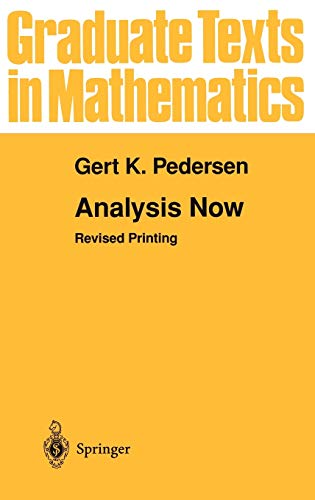 ANALYSIS NOW, Graduate Texts in Mathematics, BTM: PEDERSEN, Gert K.