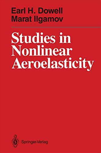 Studies in Nonlinear Aeroelasticity: Dowell, Earl H.;