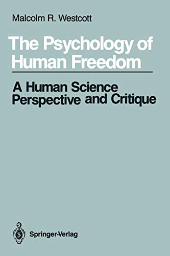9780387968094: The Psychology of Human Freedom: A Human Science Perspective and Critique
