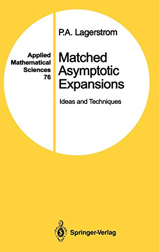 9780387968117: Matched Asymptotic Expansions: Ideas and Techniques (Applied Mathematical Sciences)