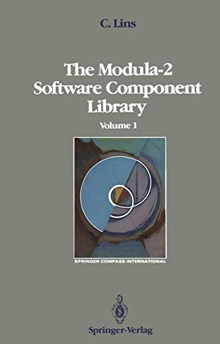 9780387968674: The Modula-2 Software Component Library: Volume 1 (Springer Compass International)