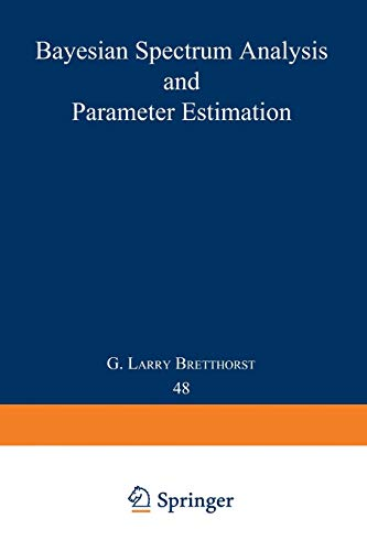 9780387968711: Bayesian Spectrum Analysis and Parameter Estimation (Lecture Notes in Statistics)