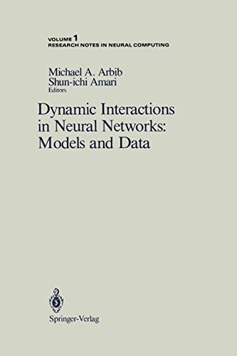9780387968933: Dynamic Interactions in Neural Networks: Models and Data: v. 1 (Research Notes in Neural Computing)