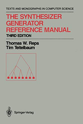 The Synthesizer Generator Reference Manual (Monographs in: Reps, Thomas, Teitelbaum,