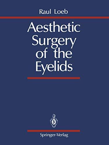 Aesthetic Surgery of the Eyelids: Raul Loeb; Translator-Silas