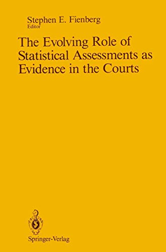 9780387969145: The Evolving Role of Statistical Assessments as Evidence in the Courts